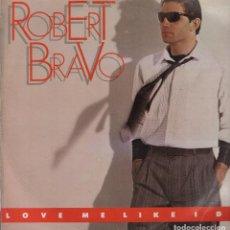 Discos de vinilo: ROBERT BRAVO - LOVE ME LIKE I DO / LP MAXISINGLE RF-5896. Lote 126530071