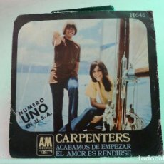 Discos de vinilo: CARPENTERS - ACABAMOS DE EMPEZAR - EL AMOR ES RENDIRSE. Lote 126530519