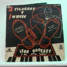 Discos de vinilo: JEAN RODERES - 2 CIGARROS Y 1 WHISKY. Lote 126549367