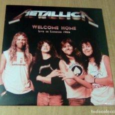 Discos de vinilo: METALLICA - WELCOME HOME. LIVE IN LONDON 1986 (LP REEDICIÓN) PRECINTADO. Lote 149365125