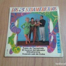 Discos de vinilo: LOS 3 SUDAMERICANOS -- CUANDO SALÍ DE CUBA, GIBRALTAREÑA, PULPA DE TAMARINDO... -- BELTER, 1967. Lote 126561523