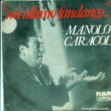 Dischi in vinile: MANOLO CARACOL (MI ULTIMO FANDANGO) ME VOY A MORIR / COMPAÑERA DE MI ALMA (SINGLE 1973). Lote 126618483