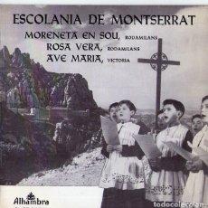Discos de vinilo: ESCOLANIA DE MONTSERRAT *** MORENETA EN SOU * ROSA VERA * AVE MARIA. Lote 57197439
