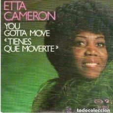 Discos de vinilo: ETTA CAMERON - TIENES QUE MOVERTE - SINGLE SPAIN 1977. Lote 126706835