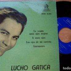 Discos de vinilo: LUCHO GATICA. YO VENDO UNOS OJOS NEGROS... Y OTROS TANGOS (ODEON 1959, 45 RPM). Lote 126711327