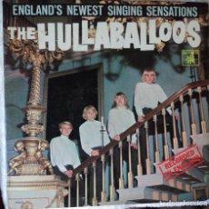 Discos de vinilo: THE HULLABALLOOS - ENGLANDS NEWEST SINGING SENSATIONS - 1.ª EDICIÓN DE USA. Lote 126731643