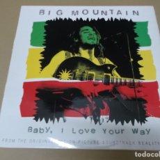 Discos de vinilo: BIG MOUNTAIN (MX) BABY, I LOVE YOUR WAY +4 TRACKS AÑO 1994 – BANDA SONORA REALITY BITES. Lote 126789590