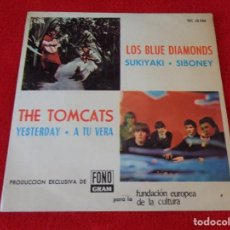 Disques de vinyle: THE TOMCATS - YESTERDAY/ A TU VERA --- LOS BLUE DIAMONDS - SUKIYAKI/ SIBONEY - EP FUNDACION EUROPEA. Lote 126813207