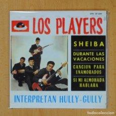 Discos de vinilo: LOS PLAYERS ( INTERPRETAN HULLY-GULLY ) - SHEIBA + 3 - EP. Lote 126956828