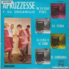 Discos de vinilo: APRUZZESSE Y SU ORGANILLO, ME LO DIJO PÉREZ-LA YENKA-LA LUNA Y EL TORO-EL CORDOBÉS- EP SPAIN 1965. Lote 127053531
