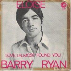 Discos de vinilo: BARRY RYAN - ELOISE / LOVE, I ALMOST FOUND YOU (SINGLE ESPAÑOL, MGM 1968). Lote 127067043