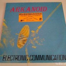 Discos de vinilo: ARKANOID - ELECTRONIC COMMUNICATIONS / LP ALBUM IMPORT TEMAZOS RUTA DESTROY VALENCIA. Lote 127124859