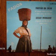 Discos de vinilo: TRISTAO DA SILVA (O TEMPO VOLTA P´ RA TRAZ +O FADO MORA EM LISBOA) +CESAR MORGADO (CHEGASTE EM DIA+1. Lote 127142235