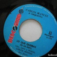 Discos de vinilo: CARLOS MANUEL - LO QUE QUIERAS -SG DOMINICANO DISC MUNDO // MERENGUE AFRO LATIN ((LISTEN)). Lote 127146935