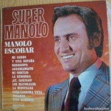 Discos de vinilo: DISCOS (MANOLO ESCOBAR) SUPER MANOLO. Lote 127147695