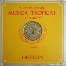 Discos de vinilo: VVAA - LA MAS ALEGRE MÚSICA TROPICAL DEL CARIBE - TRIPLE LP MEXICO 1970 - ORFEON LP-JM-83. Lote 127173295