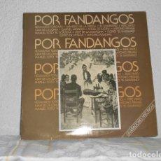 Discos de vinilo: POR FANDANGOS LP HERMANOS TORONJO PEPE PINTO GABRIEL MORENO MANUEL SOTO PEPE EL DE LA MATRONA. Lote 127192367