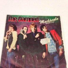 Discos de vinilo: THE DAMNED – MACHÁCALO = ---SINGLE EDICION ESPAÑOLA PUNK--. Lote 127213307