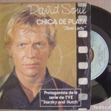 Discos de vinilo: DAVID SOUL - CHICA DE PLATA - SINGLE 1978 - PRIVATE STOCK - SERIE TVE STARSKY AND HUTCH. Lote 127218963