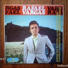 Discos de vinilo: RAFAEL VARGAS - DONDE VAS MANUEL + LA LUZ DE TUS OJOS + ANGELITA CARACOLES + MI PIEDRA DE GIBRALTAR . Lote 127229879