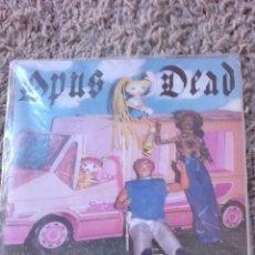 Discos de vinilo: OPUS DEAD-CHICOS DE HOY. Lote 127230487
