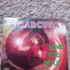 Discos de vinilo: SIRARCUSA-GIVE ME YOUR LOVE. Lote 127230603