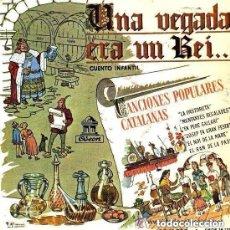 Discos de vinilo: UNA VEGADA ERA UN REI - CUENTO INFANTIL EN CATALAN Y CANCIONES POPULARES CATALANAS 1958. Lote 175263388