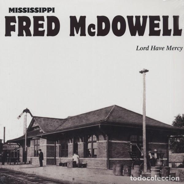 MISSISSIPPI FRED MCDOWELL * LP HQ VIRGIN VINYL 140G * *LORD HAVE MERCY * LTD PRECINTADO!! (Música - Discos - LP Vinilo - Jazz, Jazz-Rock, Blues y R&B)