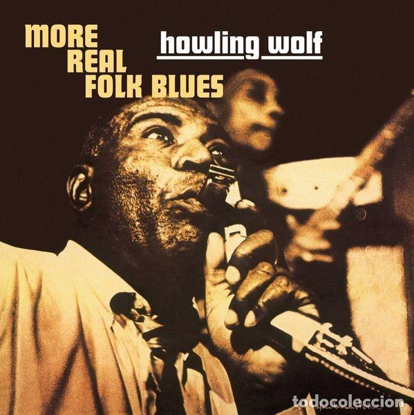 HOWLING WOLF * LP HQ VIRGIN VINYL 140G * MORE REAL FOLK BLUES * LTD PRECINTADO!! (Música - Discos - LP Vinilo - Jazz, Jazz-Rock, Blues y R&B)