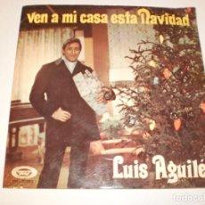 Discos de vinilo: SINGLE LUIS AGUILÉ. VEN A MI CASA ESTA NAVIDAD. YO SOY UN POETA. MOVIE PLAY 1969 (PROBADO Y BIEN). Lote 133345738