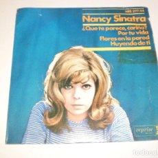 Discos de vinilo: SINGLE NANCY SINATRA ¿QUÉ TE PARECE CARIÑO? POR TU VIDA. FLORES EN LA PARED. HUYENDO DE TI 1966. Lote 127456627