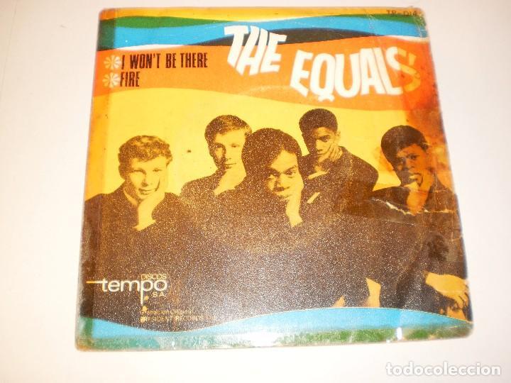 SINGLE THE EQUALS. I WON'T BE THERE. FIRE. TEMPO 1967 SPAIN (PROBADO Y BIEN) (Música - Discos - Singles Vinilo - Pop - Rock Extranjero de los 50 y 60)
