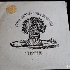 Discos de vinilo: LP TRAFFIC: JOHN BARLEYCORN MUST DIE (EDIC. SPAIN 1977). Lote 127495819