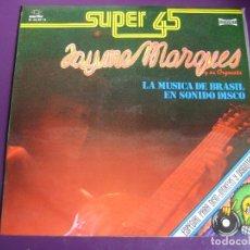 Discos de vinilo: JAYME MARQUES MAXI SINGLE MARFER 1980 LA MUSICA DE BRASIL EN SONIDO DISCO - SUPER 45 - FUNK LATIN. Lote 127500539