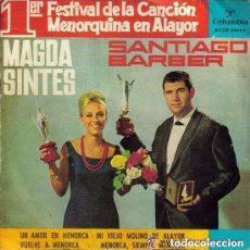 Discos de vinilo: MAGDA SINTES VUELVE A MENORCA / SANTIAGO BARBER UN AMOR EN MENORCA 1964 - EP COLUMBIA (SCGE 80821). Lote 162479072