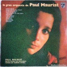 Discos de vinilo: LA GRAN ORQUESTA DE PAUL MAURIAT - PAUL MAURIAT SELECCIONA SUS MEJORES TEMAS DE SABOR LATINO . Lote 127518623