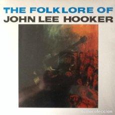 Discos de vinilo: JOHN LEE HOOKER * LP HQ VIRGIN VINYL 140G * THE FOLKLORE OF* RARE * LTD PRECINTADO!!. Lote 172306337