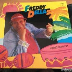 Discos de vinilo: FREDDY DELLA (MAMBO NOSTALGIA) MAXI ESPAÑA 1987 (VIN-A5). Lote 127564231