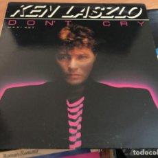 Discos de vinilo: KEN LASZLO (DON'T CRY) MAXI ESPAÑA 1986 (VIN-A5). Lote 127564783