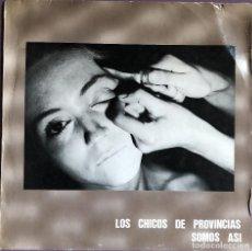 Discos de vinilo: LOS CHICOS DE PROVINCIAS SOMOS ASI. Lote 127573319