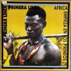 Discos de vinilo: PRIMERA LINEA - ÁFRICA EMPIEZA EN LOS PIRINEOS (?) PROMOCIONAL. Lote 127575455