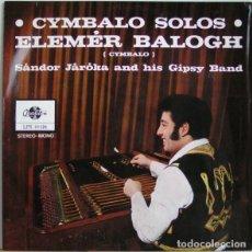 Discos de vinilo: ELEMÉR BALOGH – CYMBALO SOLOS (ED.: HUNGARY 1971). Lote 127599631