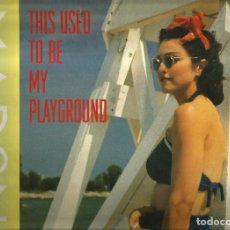 Discos de vinilo: MAXI SINGLE MADONNA : THIS USED TO BE MY PLAYGROUND . Lote 127672395