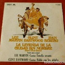 Discos de vinilo: LA LEYENDA DE LA CIUDAD SIN NOMBRE (SINGLE BSO 1970) LEE MARVIN ESTRELLA ERRANTE - PAINT YOUR WAGON. Lote 127679895