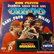 Discos de vinilo: GABY FOFO Y MILIKI CON FOFITO (SINGLE 1974) HABIA UNA VEZ UN CIRCO - LOS PAYASOS DE LA TELE. Lote 127680103