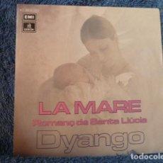 Disques de vinyle: DYANGO -LA MARE -ROMAMC DE SANTA LLUCIA -. Lote 127682207