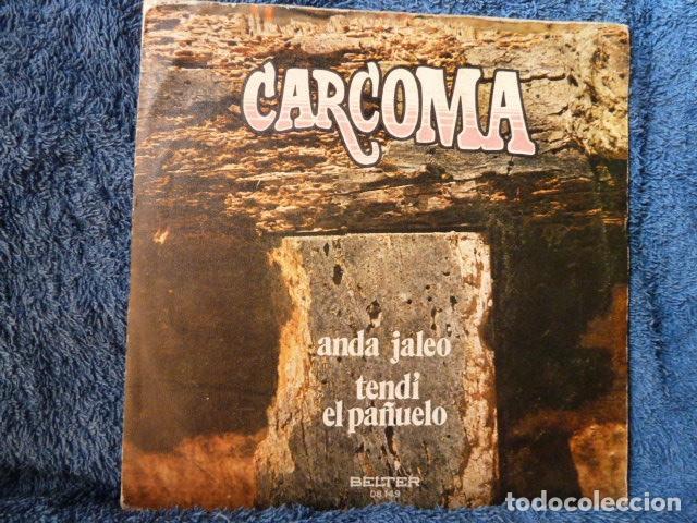 CARCOMA- ANDA JALEO -TENDI EL PAÑUELO - (Música - Discos - Singles Vinilo - Grupos Españoles de los 70 y 80)