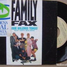 Discos de vinilo: FAMILY FAX - QUE BOLEROS TENGO - SINGLE 1990 - EMI. Lote 127741075