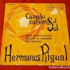 Discos de vinilo: HERMANOS RIGUAL (EP. 1962) CUANDO CALIENTA EL SOL (VERSION ORIGINAL AÑO 62). Lote 127773051