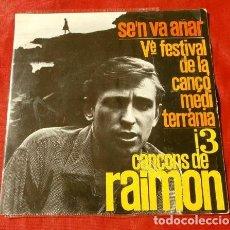 Discos de vinilo: RAIMON (EP. 1963) V FESTIVAL DE LA CANCION MEDITERRANEA - SE'N VA A ANAR. Lote 127773731